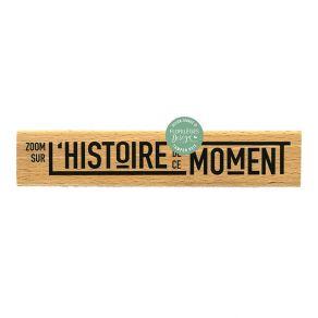 Tampon bois L'HISTOIRE DE CE MOMENT