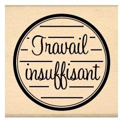 TRAVAIL INSUFFISANT