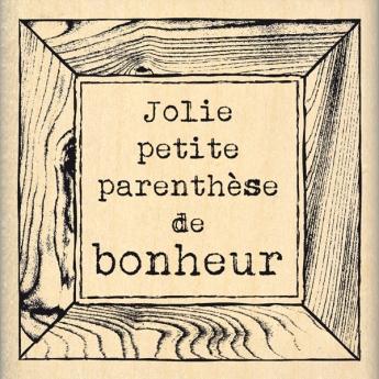 Tampon bois PARENTHÈSE DE BONHEUR