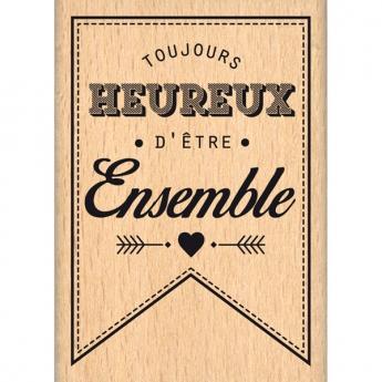 Tampon bois TOUJOURS HEUREUX ENSEMBLE