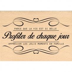 PROMO de  sur Tampon bois PROFITER DE CHAQUE JOUR Florilèges Design