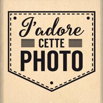 Tampon bois J'ADORE CETTE PHOTO