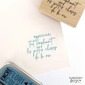 Tampon bois APPRÉCIER LA VIE par Florilèges Design. Scrapbooking et loisirs créatifs. Livraison rapide et cadeau dans chaque ...