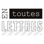 En Toutes Lettres